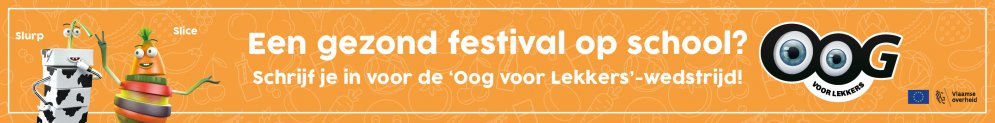 Win een gezond festival op school – Schrijf je nu in voor de Oog voor Lekkers-wedstrijd