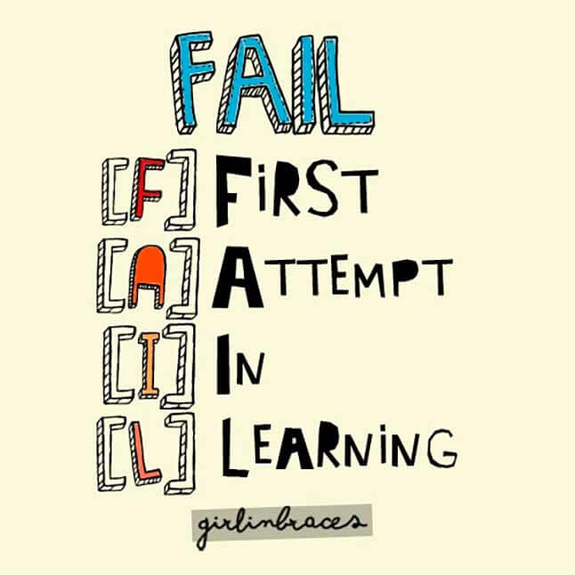 Quote: Fail = First attempt in learning