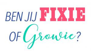 Ben jij fixie of growie?