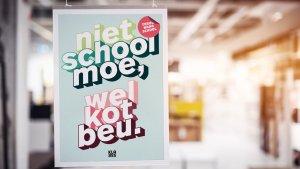 Poster terug naar school: 'Niet schoolmoe, wel kotbeu'.